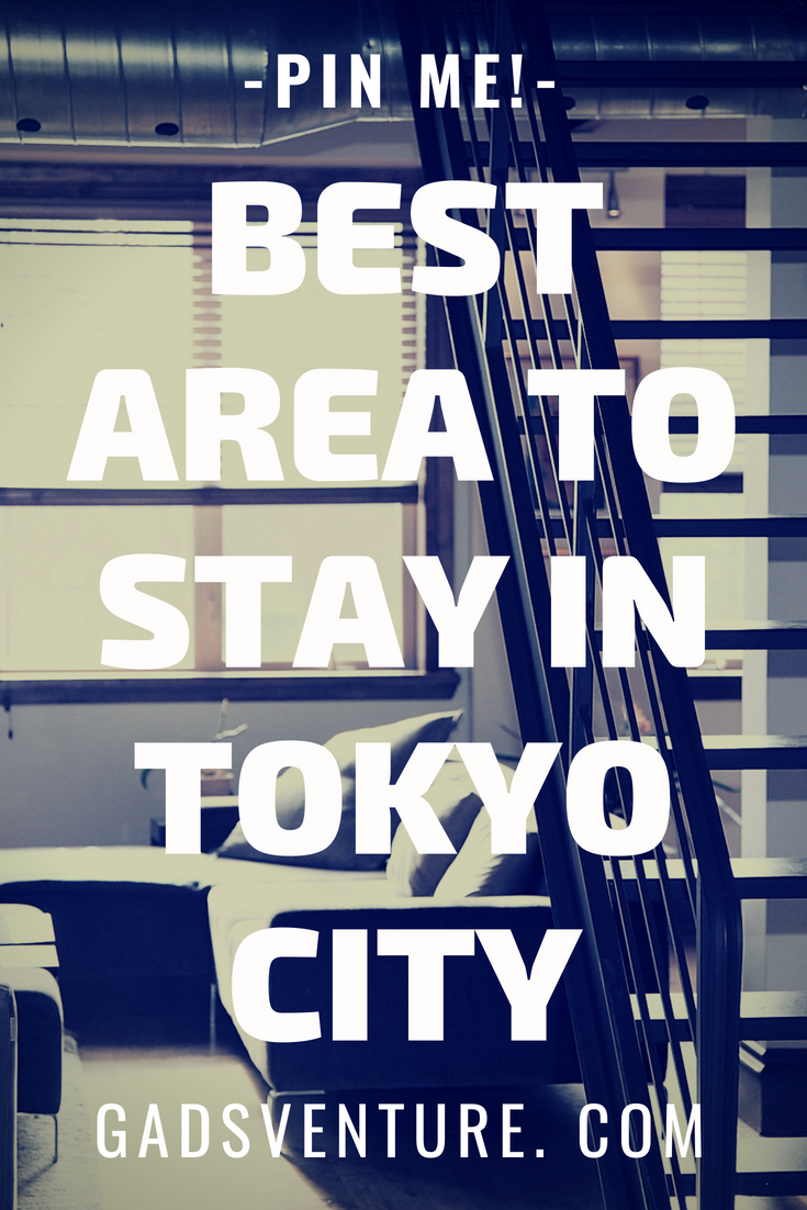 Best area to stay in Tokyo