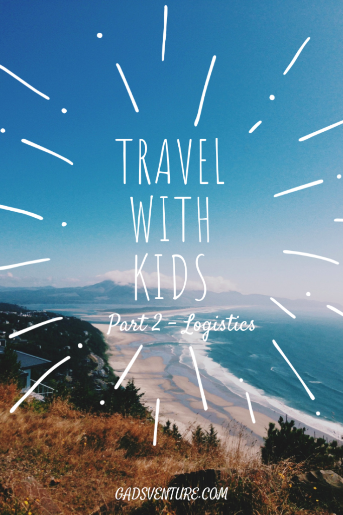 How to Travel with Kids - Logistics