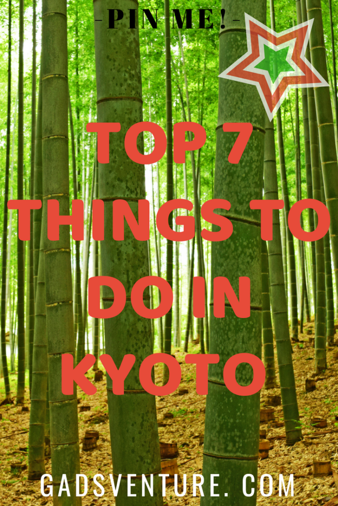 Top 7 things to do in Kyoto